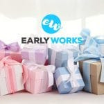 EarlyWorks: The gift that just keeps on giving.